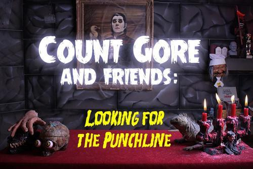 Count Gore and Friends: Looking for the Punchline