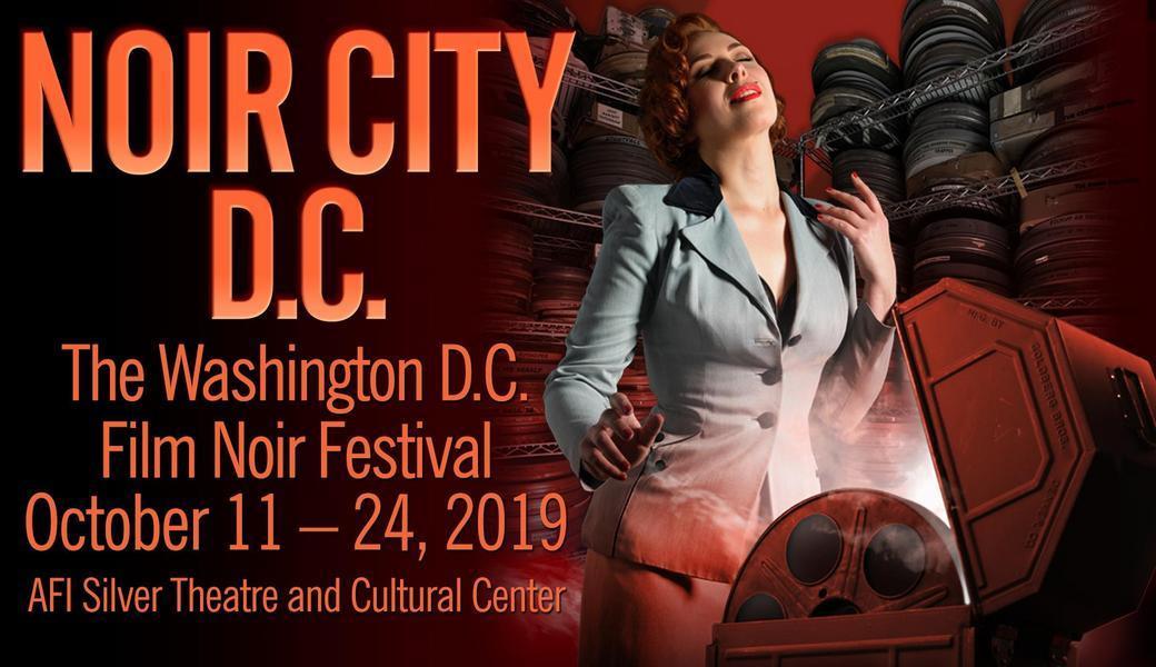 Noir City DC: The Washington D.C. Film Noir Festival